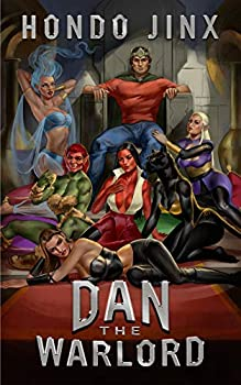 Dan the Warlord  A Gamelit Harem Fantasy Adventure  Gold Girls and Glory Book 4