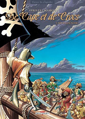 De Cape et de Crocs, tome 2 : Pavillon noir !