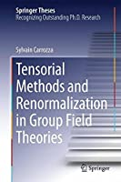 Tensorial Methods and Renormalization in Group Field Theories (Springer Theses) by Sylvain Carrozza(2014-04-13)
