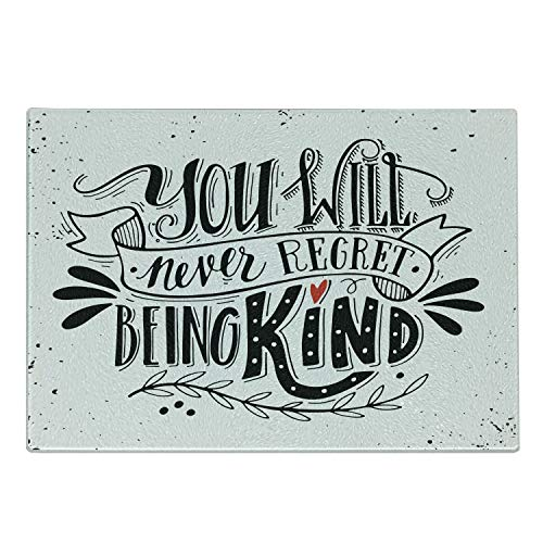 Lunarable Vintage Cutting Board, You Will Never Regret Being Kind Words Hand Drawn Lettering Inspirational Print, Decorative Tempered Glass Cutting and Serving Board, Large Size, Black Print