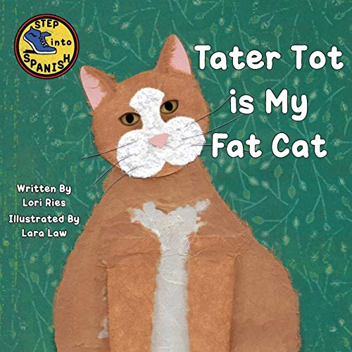 Tater Tot is My Fat Cat (2) (Step Into Spanish)