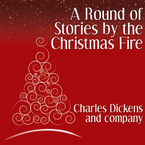 A Round of Stories by the Christmas Fire audiobook cover art