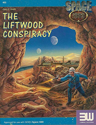 The Liftwood Conspiracy (Space 1889 Sci-Fi Roleplaying)