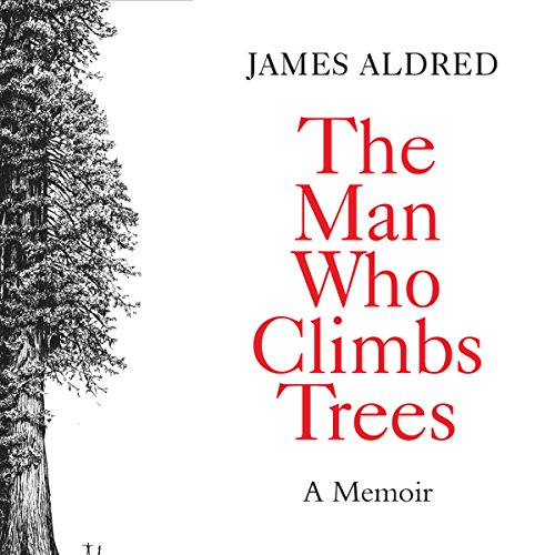 The Man Who Climbs Trees audiobook cover art