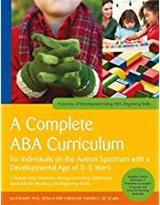 A Complete ABA Curriculum for Individuals on the Autism Spectrum with a Developmental Age of 3-5 Years: A Step-By-Step Treatment Manual Including Supporting Materials for Teaching 140 Beginning Skills