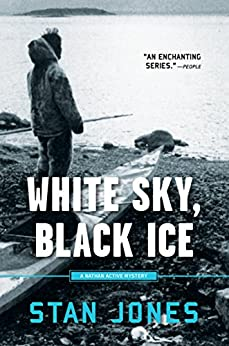 White Sky, Black Ice (Nathan Active Mysteries Book 1) by [Stan Jones]