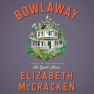 Bowlaway     A Novel              Written by:                                                                                                                                 Elizabeth McCracken                               Narrated by:                                                                                                                                 Kate Reading                      Length: 12 hrs and 52 mins     1 rating     Overall 5.0