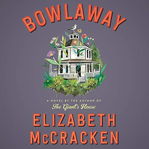 Bowlaway     A Novel              By:                                                                                                                                 Elizabeth McCracken                               Narrated by:                                                                                                                                 Kate Reading                      Length: 12 hrs and 52 mins     70 ratings     Overall 3.7