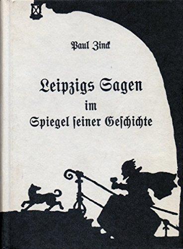Leipzigs Sagen im Spiegel seiner Geschichte.