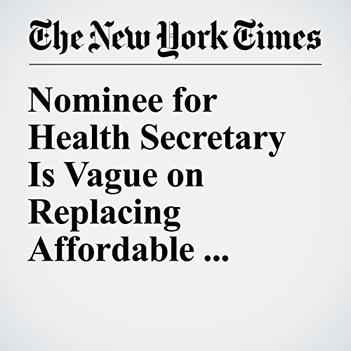 Nominee for Health Secretary Is Vague on Replacing Affordable Care Act copertina
