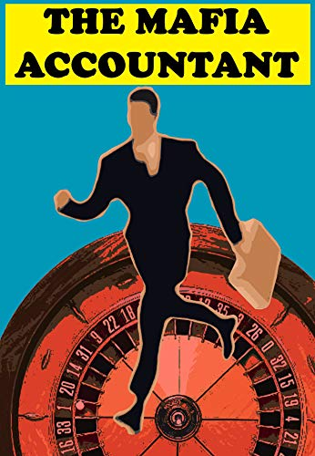 THE MAFIA ACCOUNTANT: Destiny mixes the cards .... We play the game !!! (BEST SELLER AMAZON) (English Edition)