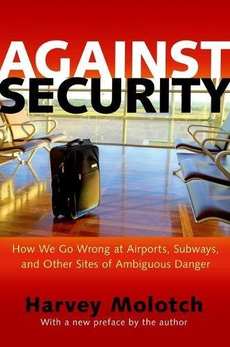 Molotch, H: Against Security - How We Go Wrong at Airports,