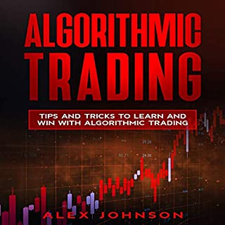 Algorithmic Trading: Tips and Tricks to Learn and Win with Algorithmic Trading cover art