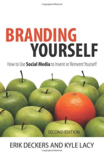 Branding Yourself: How to Use Social Media to Invent or Reinvent Yourself (2nd Edition) (Que Biz-…