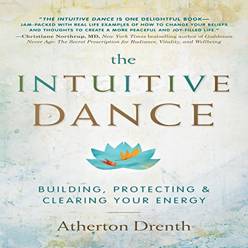 The Intuitive Dance     Building, Protecting, and Clearing Your Energy              Written by:                                                                                                                                 Atherton Drenth                               Narrated by:                                                                                                                                 Rhea Galland                      Length: 7 hrs and 51 mins     1 rating     Overall 5.0