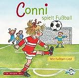 Conni spielt Fußball (Meine Freundin Conni - ab 3 ): mit Fußball-Lied: 1 CD