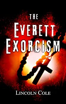 The Everett Exorcism (World of Shadows Book 1) by [Lincoln Cole]