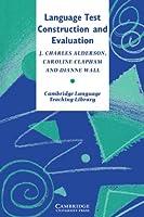 Language Test Construction and Evaluation (Cambridge Language Teaching Library)
