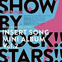 【Amazon.co.jp限定】TVアニメ「SHOW BY ROCK!!STARS!!」挿入歌ミニアルバム Vol.2(メガジャケ付)