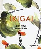 ikigai. scopri la tua ragione di vita. ediz. illustrata