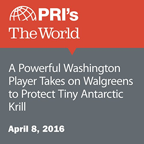 A Powerful Washington Player Takes on Walgreens to Protect Tiny Antarctic Krill audiobook cover art