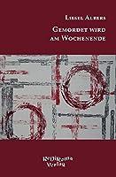 Gemordet wird am Wochenende: Kriminalistische Kurzgeschichten