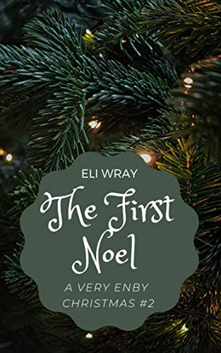 The First Noel (A Very Enby Christmas Book 2)
