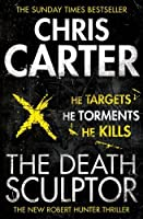 The Death Sculptor by Chris Carter(2013-02-28)