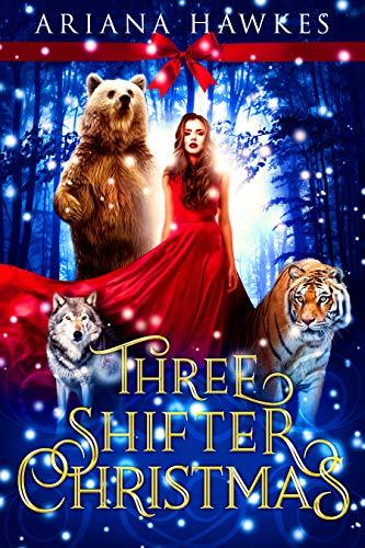 Three Shifter Christmas: Shifter Holiday Romance (English Edition)