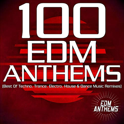 100 EDM Anthems...