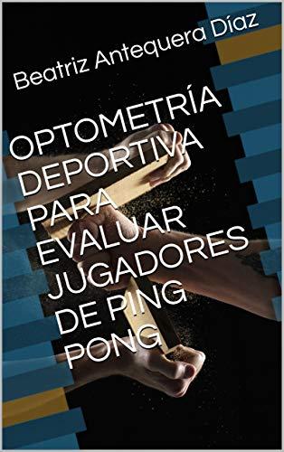 OPTOMETRÍA DEPORTIVA PARA EVALUAR JUGADORES DE PING PONG