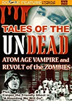 Tales of the Undead: Atom Age Vampire / Revolt of the Zombies