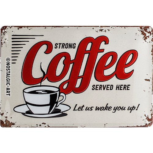 Nostalgic-Art Retro Blechschild, Strong Coffee Served Here – Geschenk-Idee für USA- & Diner-Fans, aus Metall, Vintage-Dekoration, 20 x 30 cm