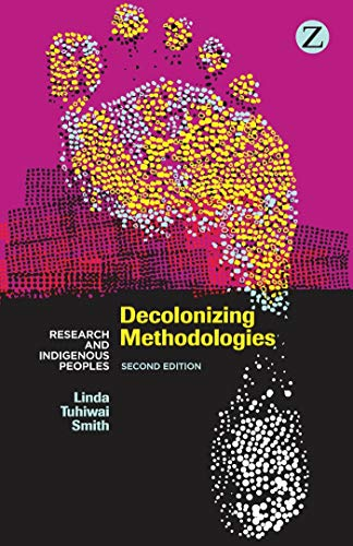 Compare Textbook Prices for Decolonizing Methodologies: Research and Indigenous Peoples 2 Edition ISBN 9781848139503 by Smith, Linda Tuhiwai