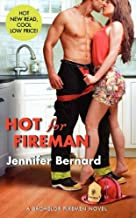 Hot for Fireman: A Bachelor Firemen Novel (The Bachelor Firemen of San Gabriel Book 2)