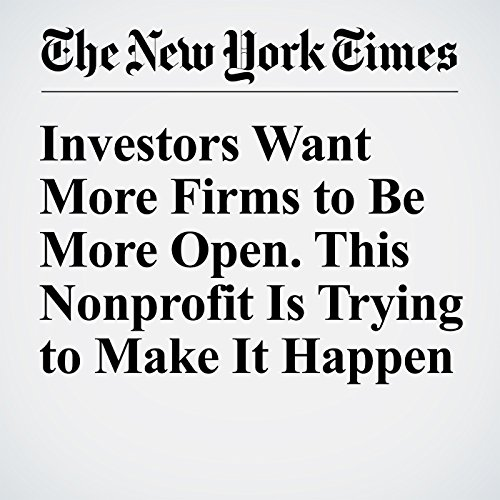 Investors Want More Firms to Be More Open. This Nonprofit Is Trying to Make It Happen audiobook cover art
