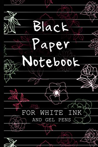 Black Paper Notebook For White Ink: A Black Page Journal For Gel Pens With Lined Paper (Black Page Journals)