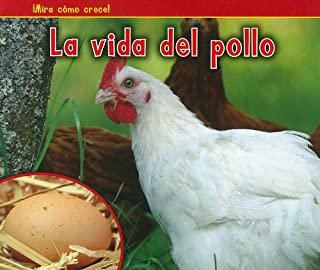 La Vida del Pollo = The Life of a Chicken (Bellota: Mira como crece! / Acorn: Watch It Grow!)