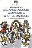 Rencontre des arcanes majeurs et mineurs du Tarot de Marseille - 1232 associations interprétées