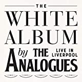 Analogues,the: The White Album Live in Liverpool (Audio CD (Standard Version))