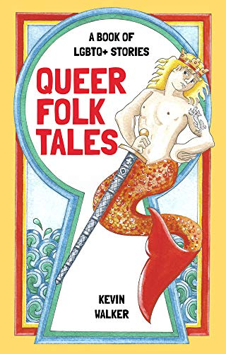 Queer Folk Tales: A Book of LGBTQ+ Stories