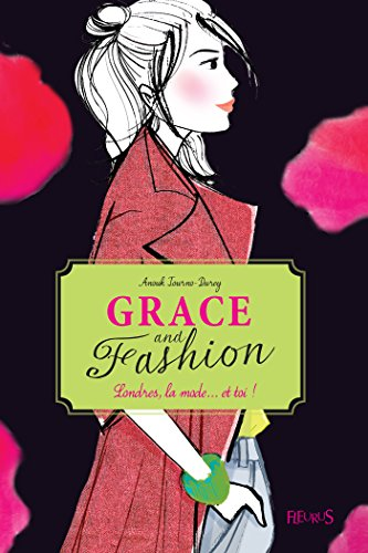 Grace and Fashion - T2 - Londres, la mode... et toi ! (French Edition)