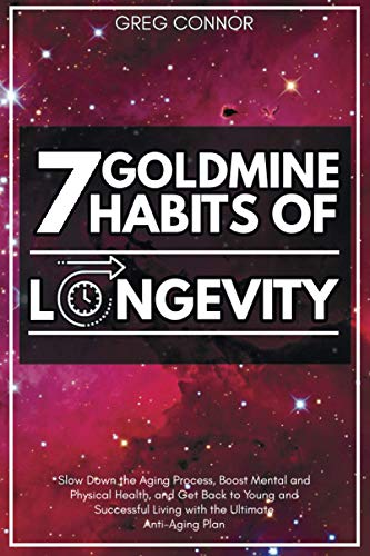 51D+ DafECL - 7 Goldmine Habits of Longevity: Slow Down the Aging Process, Boost Mental and Physical Health, and Get Back to Young and Successful Living with the Ultimate Anti-Aging Plan
