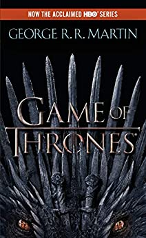 A Game of Thrones (A Song of Ice and Fire, Book 1) by [George R. R. Martin]