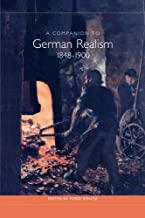 A Companion to German Realism 1848-1900 (Studies in German Literature Linguistics and Culture)