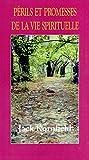 Périls et promesses de la vie spirituelle - Un chemin qui a du coeur - Le Club du Livre - 01/01/1998