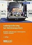 Ladungssicherung bei Kleintransportern: Teilnehmerunterlage (Broschüre)