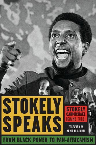 Stokely Speaks: From Black Power to Pan-Africanism