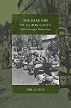 The Dark Side of Nation-States: Ethnic Cleansing in Modern Europe (War and Genocide Book 19) (English Edition)