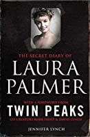 The Secret Diary of Laura Palmer: the gripping must-read for Twin Peaks fans